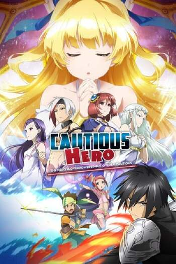 Cautious Hero The Hero Is Overpowered but Overly Cautious